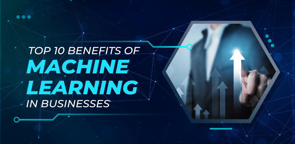 Business Benefits of Machine Learning